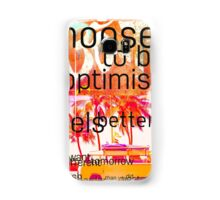 Choose to be optimistic it feels better Samsung Galaxy Case/Skin