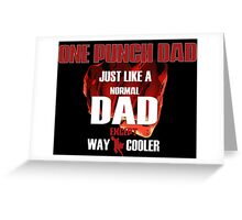 ONE PUNCH DAD Greeting Card