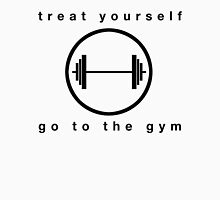 Treat yourself... Go to the gym Womens Fitted T-Shirt