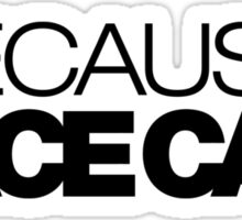 BECAUSE RACE CAR (2) Sticker