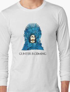 Gunter is Coming Long Sleeve T-Shirt