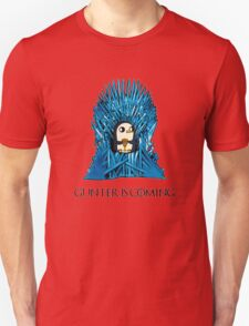 Gunter is Coming Unisex T-Shirt
