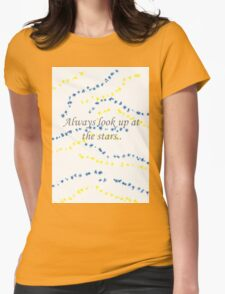 Always look up at the stars.. Womens Fitted T-Shirt