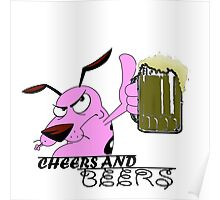 Cheers And Beers Courage Dog Poster