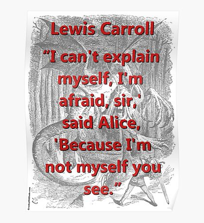 I Cant Explain Myself - L Carroll Poster