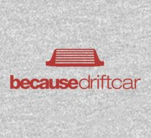Because drift car (2) One Piece - Long Sleeve
