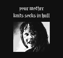 Your mother knits socks in Hull Unisex T-Shirt