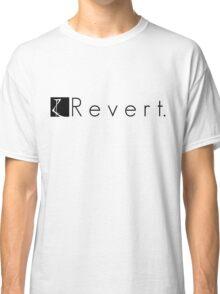 R e v e r t. Classic T-Shirt