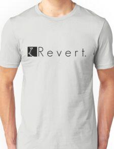 R e v e r t. Unisex T-Shirt