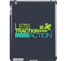 Less traction = More action (3) iPad Case/Skin