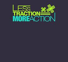 Less traction = More action (3) Unisex T-Shirt