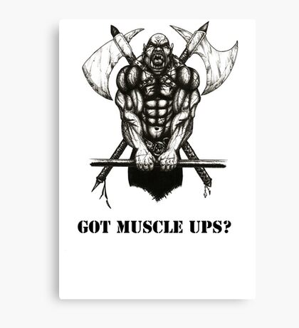 Got Muscle Ups? Canvas Print