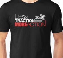 Less traction = More action (1) Unisex T-Shirt