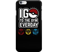 I go to the gym everday iPhone Case/Skin
