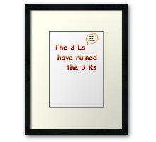 3Ls v 3Rs  Framed Print
