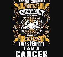 I Was Perfect I Am A Cancer Unisex T-Shirt