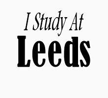 I study at Leeds Unisex T-Shirt