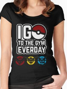 """Pokemon Go """"I Go To The Gym Everyday"""" T-Shirt  Women's Fitted Scoop T-Shirt"""