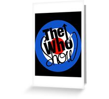 the who show Greeting Card