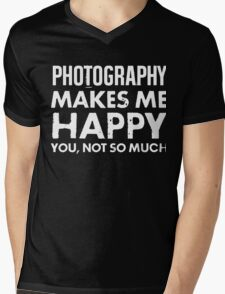 Photography Makes Me Happy You Not So Much T-shirt Mens V-Neck T-Shirt
