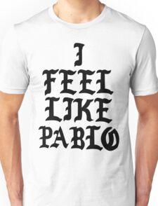 i feel like pablo kanye west slogon logo Unisex T-Shirt