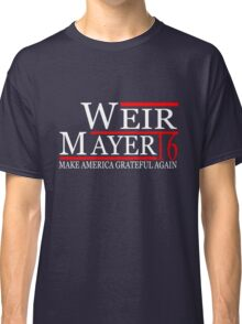 Weir Mayer 2016 Make America Grateful Again Classic T-Shirt