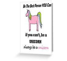 Be a UNICORN Greeting Card