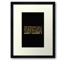I do it because... Gym Motivational Quote Framed Print