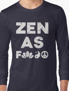 Zen As F Funny T-Shirt Long Sleeve T-Shirt