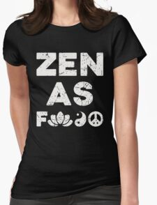 Zen As F Funny T-Shirt Womens Fitted T-Shirt