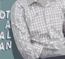 Not a Real Man Sticker