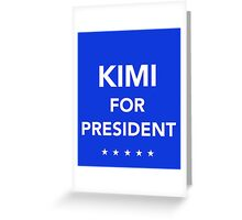 Kimi Raikkonen for President Greeting Card