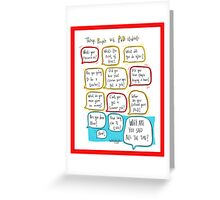 Things people say to PhD students Greeting Card