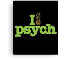 Psych I Like Psych Canvas Print