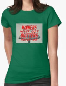 Winners never quit Quitters never win Womens Fitted T-Shirt
