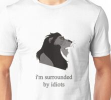 surrounded by idiots Unisex T-Shirt