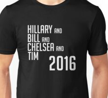 HILLARY CLINTON PRESIDENT 2016 BILL CHELSEA TIM KAINE Unisex T-Shirt