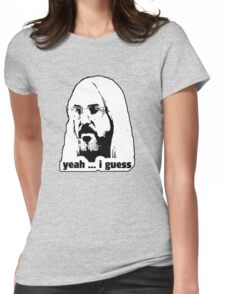 yeah ... i guess Womens Fitted T-Shirt