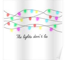 The lights don't lie. Poster