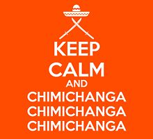 Chimichanga, Chimichanga, Chimichanga Unisex T-Shirt