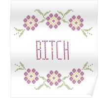 Bitch Cross Stitch Poster