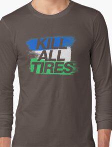 Kill All Tires (1) Long Sleeve T-Shirt