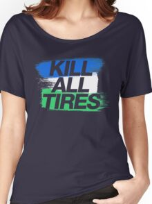Kill All Tires (1) Women's Relaxed Fit T-Shirt