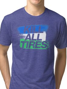 Kill All Tires (1) Tri-blend T-Shirt