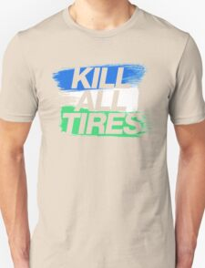 Kill All Tires (1) T-Shirt
