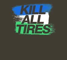 Kill All Tires (1) Unisex T-Shirt