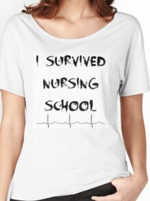 I Survived Nursing School Women's Relaxed Fit T-Shirt