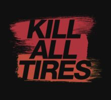 Kill All Tires (3) Kids Clothes