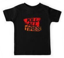 Kill All Tires (3) Kids Tee