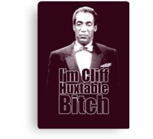 I'm Cliff Huxtable B*tch Canvas Print